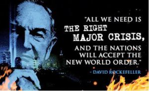 all-we-need-is-the-right-major-crisis-and-the-nations-will-accept-the-new-world-order-david-rockefeller